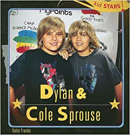 Dylan & Cole Sprouse (Kid Stars!): Katie Franks: 9781404245297: Amazon