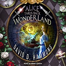 Alice Takes Back Wonderland Audiobook by David D. Hammons Narrated by Mary Sarah