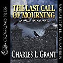 The Last Call of Mourning: An Oxrun Station Novel, Book 3 Audiobook by Charles L Grant Narrated by Lillian Rathbun