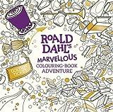 Roald Dahl's Marvellous Colouring-Book Adventure (Colouring Books)