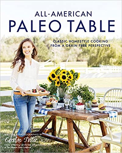 All-American Paleo Table: Classic Homestyle Cooking from a Grain-Free Perspective