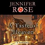 A Taste of Heaven: A Romance | Jennifer Rose