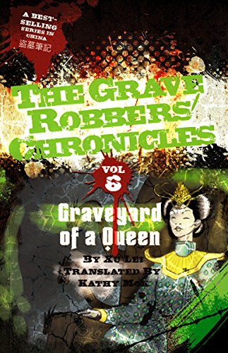 Lei Xu - Graveyard of a Queen (The Grave Robbers' Chronicles Book 6)