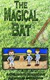 Kids Book: THE MAGICAL BAT (Bedtime Stories): A CHILDRENS BOOK ABOUT FRIENDSHIP AND SPORTS