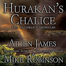 Hurakan's Chalice (       UNABRIDGED) by Aiden James, Mike Robinson Narrated by Paul Christy