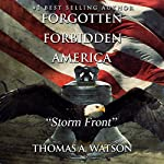 Storm Front: Forgotten Forbidden America, Book 3 | Thomas A Watson