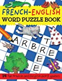 French-English Word Puzzle Book: 14 Fun French and English Word Games (Bilingual Word Puzzle Books) (French Edition)