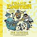 Frank Einstein and the Electro-Finger: Frank Einstein Audiobook by Jon Scieszka Narrated by Jon Scieszka, Brian Biggs