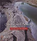 img - for Unrevealed Beauty - Dead Sea Wonders book / textbook / text book