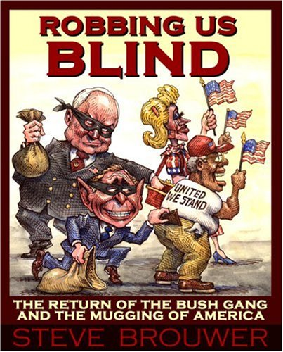 Robbing Us Blind: The Return of the Bush Gang and the Mugging of America