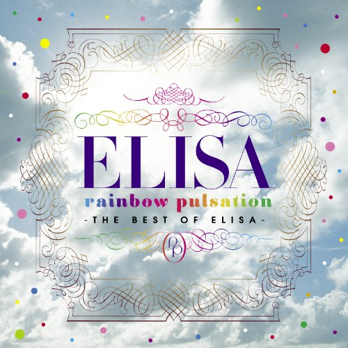 ELISA Best Album 「rainbow pulsation~THE ...