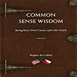 Common Sense Wisdom | Pepper de Callier