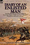 Lawrence Van Alstyn Diary of an Enlisted Man: the Recollections of a Union Soldier of 'Bostwicks Tigers,' 128th New York Volunteers During the American Civil War