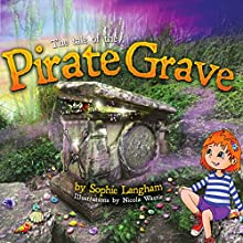 The Tale of the Pirate Grave Audiobook by Sophie Langham Narrated by Sophie Langham