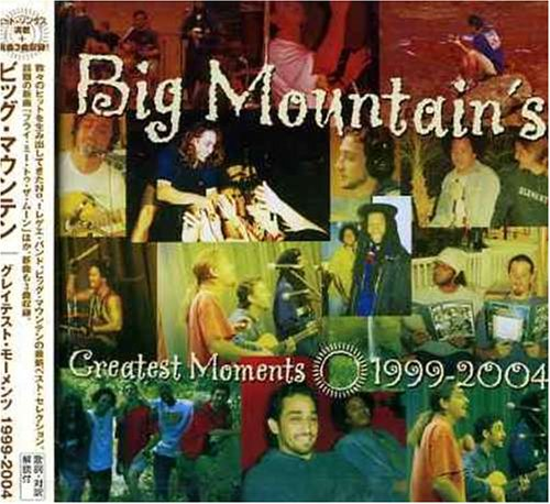 Big Mountain - Greatest Moments 1999-2004 - Zortam Music