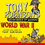 Tony Robinson's Weird World of Wonders! World War II | Tony Robinson