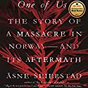 One of Us: The Story of a Massacre in Norway - and Its Aftermath Hörbuch von Åsne Seierstad, Sarah Death - translator Gesprochen von: Suzanne Toren