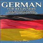 German for Beginners, 2nd Edition: The Best Handbook for Learning to Speak German (       ungekürzt) von  Getaway Guides Gesprochen von: Millian Quinteros