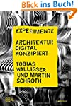 Experimente - Architektur digital kon...