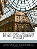 img - for Biblioth que Dramatique De Monsieur De Soleinne, Volume 1 (French Edition) book / textbook / text book