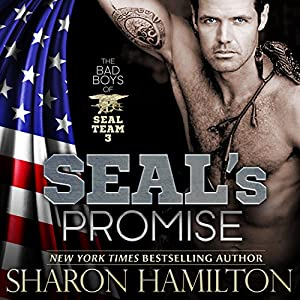 SEAL's Promise: Bad Boys of Team 3, SEAL Brotherhood Series, Book 8 | [Sharon Hamilton]