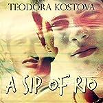 A Sip of Rio | Teodora Kostova