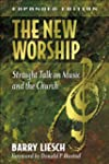 The New Worship: Straight Talk on Mus...