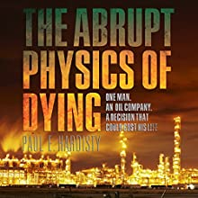 The Abrupt Physics of Dying: The Claymore Straker (       UNABRIDGED) by Paul E. Hardisty Narrated by Peter Noble