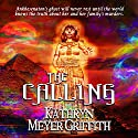 THE CALLING - Revised Author's Edition Audiobook by Kathryn Meyer Griffith Narrated by KC Cowan
