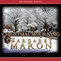 Christmas Mourning: A Deborah Knott Mystery Audiobook by Margaret Maron Narrated by C.J. Critt