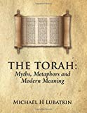 The Torah: Myths, Metaphors and Modern Meaning (Volume 6)