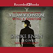 Smoke Jensen, the Beginning | [William W. Johnstone, J. A. Johnstone]