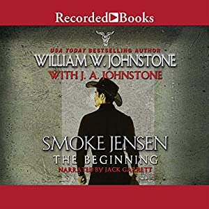 Smoke Jensen, the Beginning Audiobook