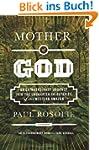 Mother of God: An Extraordinary Journ...