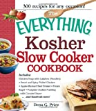 The Everything Kosher Slow Cooker Cookbook: Includes Chicken Soup with Lukshen Noodles, Apple-Mustard Beef Brisket, Sweet and Spicy Pulled Chicken, ... Pudding with Caramel Sauce and hundreds more!
