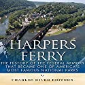 Harpers Ferry: The History of the Federal Armory That Became One of America's Most Famous National Parks Audiobook by  Charles River Editors Narrated by Jannie Meisberger