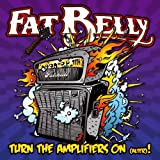 "Turn the Amplifiers on (Alter!)von ""Fat Belly"""