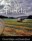 img - for Out of the Fields: Into the Arms of Grace book / textbook / text book