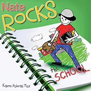 Nate Rocks the School: Nate Rocks, Book 3 | [Karen Pokras Toz]