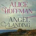 Angel Landing Audiobook by Alice Hoffman Narrated by Tavia Gilbert