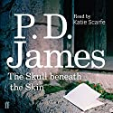 The Skull Beneath the Skin (       UNABRIDGED) by P. D. James Narrated by Katie Scarfe