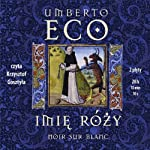 Imie Rózy [The Name of the Rose] | Umberto Eco