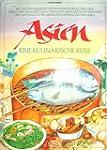 Asien. Eine kulinarische Reise