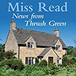News from Thrush Green | Miss Read