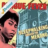 Dengue Fever Presents: Sleepwalking Through The Mekong