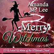 Merry Witchmas: A Wicked Witches of the Midwest Short: Wicked Witches of the Midwest Shorts, Book 10   Amanda M. Lee