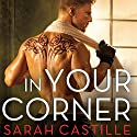 In Your Corner: Redemption, Book 2 (       UNABRIDGED) by Sarah Castille Narrated by Lucy Rivers