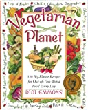: Vegetarian Planet: 350 Big-Flavor Recipes for Out-Of-This-World Food Every Day (Non)