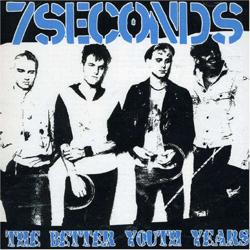 7 Seconds - The Better Youth Years - Zortam Music