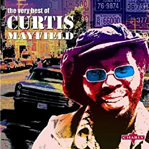 The Very Best Of Curtis Mayfield Amazon Co Uk Music
